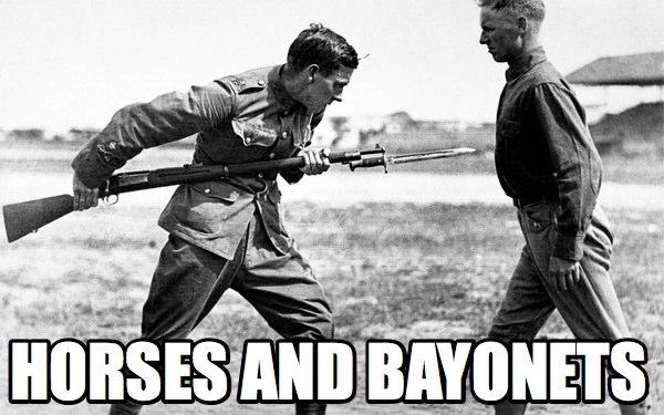 horses bayonets bolgernow com blog archive bayonet bitch slap, & bs bubble,Bayonet Meme