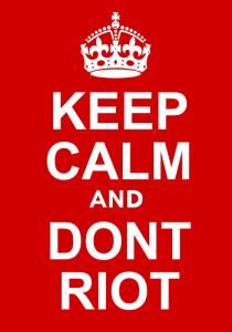 Keep Calm don't riot