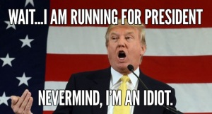 Trump the loud idiot