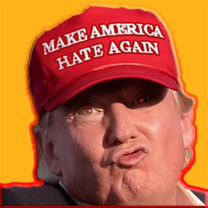Trump-make_america_hate_again