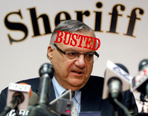 arpaio the busted racistjpg